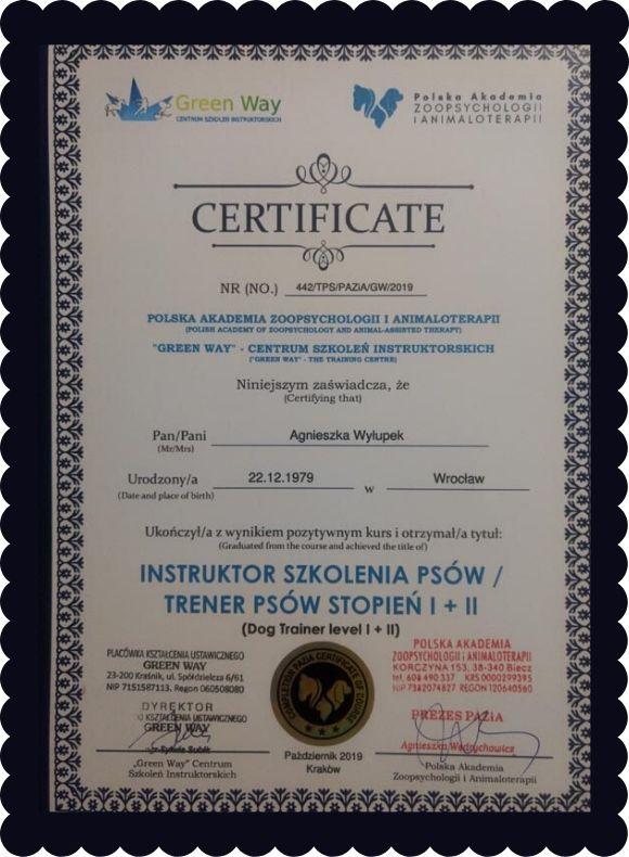 Certyfikat ukończenia kursu Instruktora psów, trenera psów stopnia 1 i 2 przyznany Agnieszce Wyłupek